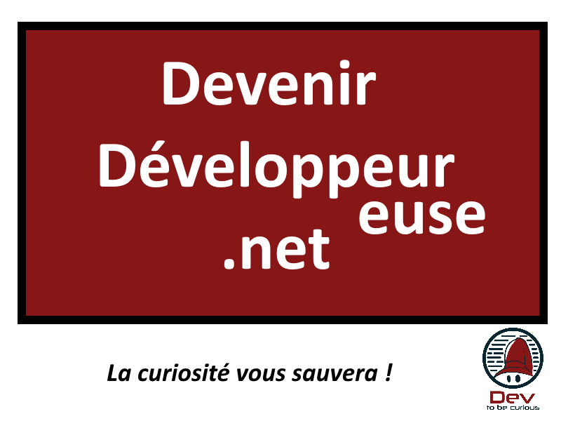 devtobecurious - devenir developpeur .net